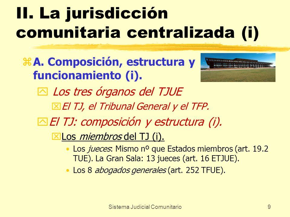 Sistema Judicial Comunitario9 II. La jurisdicción comunitaria centralizada (i) zA. Composición, estructura y funcionamiento (i). y Los tres órganos de