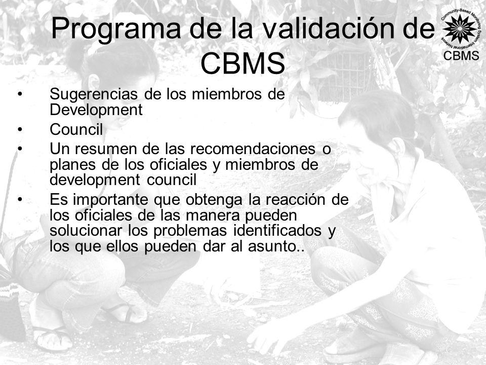 Programa de la validación de CBMS Sugerencias de los miembros de Development Council Un resumen de las recomendaciones o planes de los oficiales y miembros de development council Es importante que obtenga la reacción de los oficiales de las manera pueden solucionar los problemas identificados y los que ellos pueden dar al asunto..