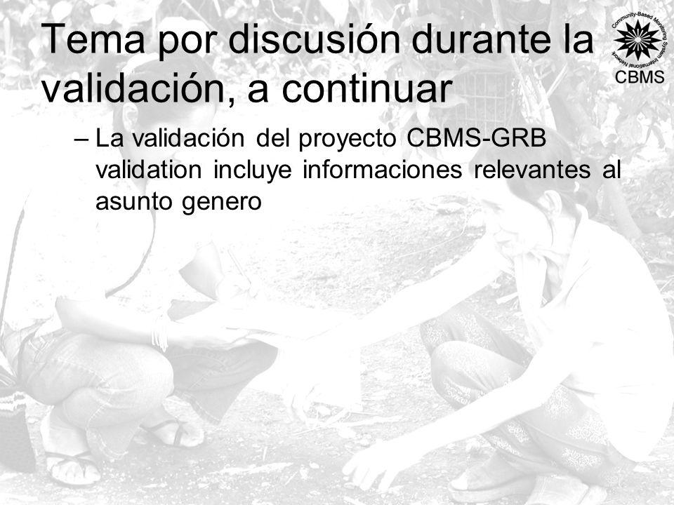 Tema por discusión durante la validación, a continuar –La validación del proyecto CBMS-GRB validation incluye informaciones relevantes al asunto genero
