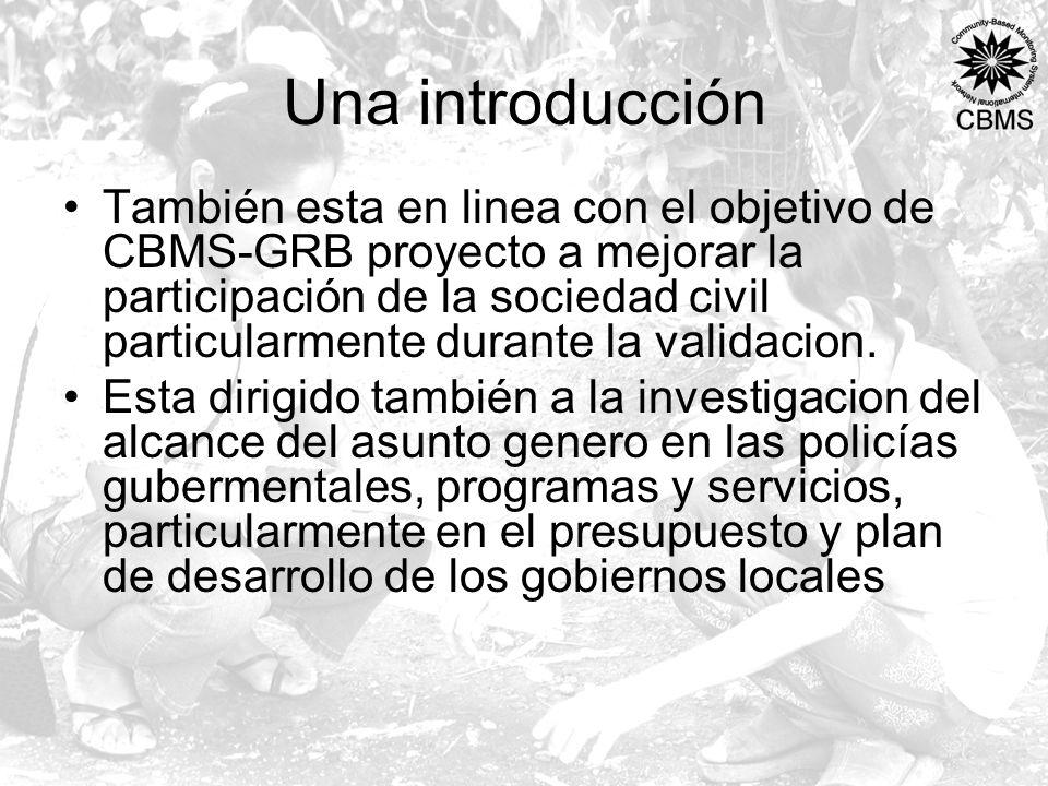 Una introducción También esta en linea con el objetivo de CBMS-GRB proyecto a mejorar la participación de la sociedad civil particularmente durante la validacion.