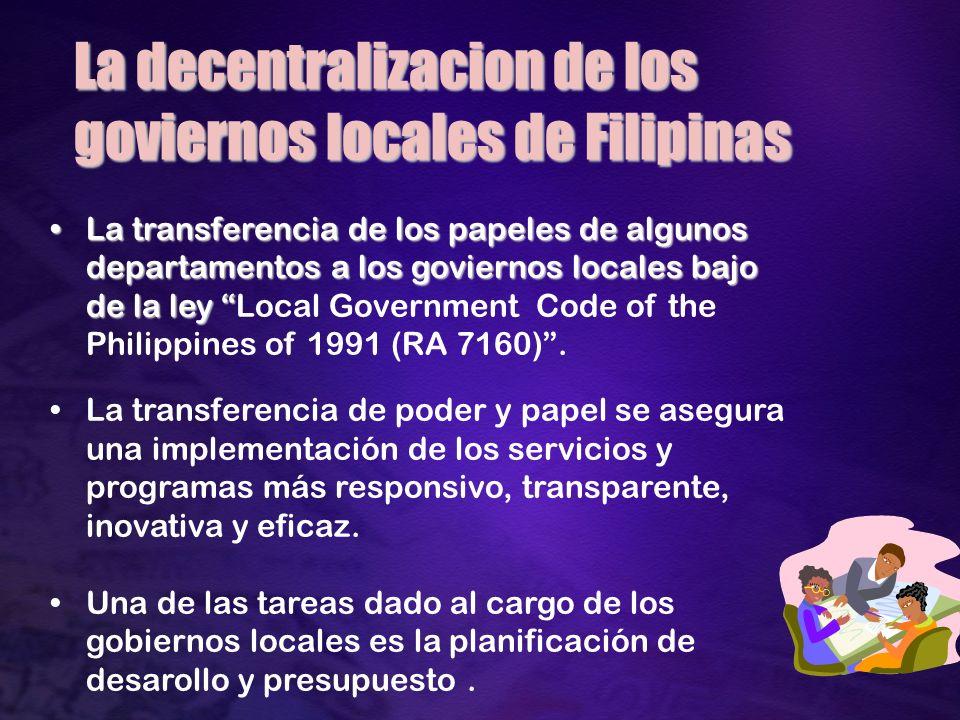 La transferencia de los papeles de algunos departamentos a los goviernos locales bajo de la leyLa transferencia de los papeles de algunos departamentos a los goviernos locales bajo de la ley Local Government Code of the Philippines of 1991 (RA 7160).