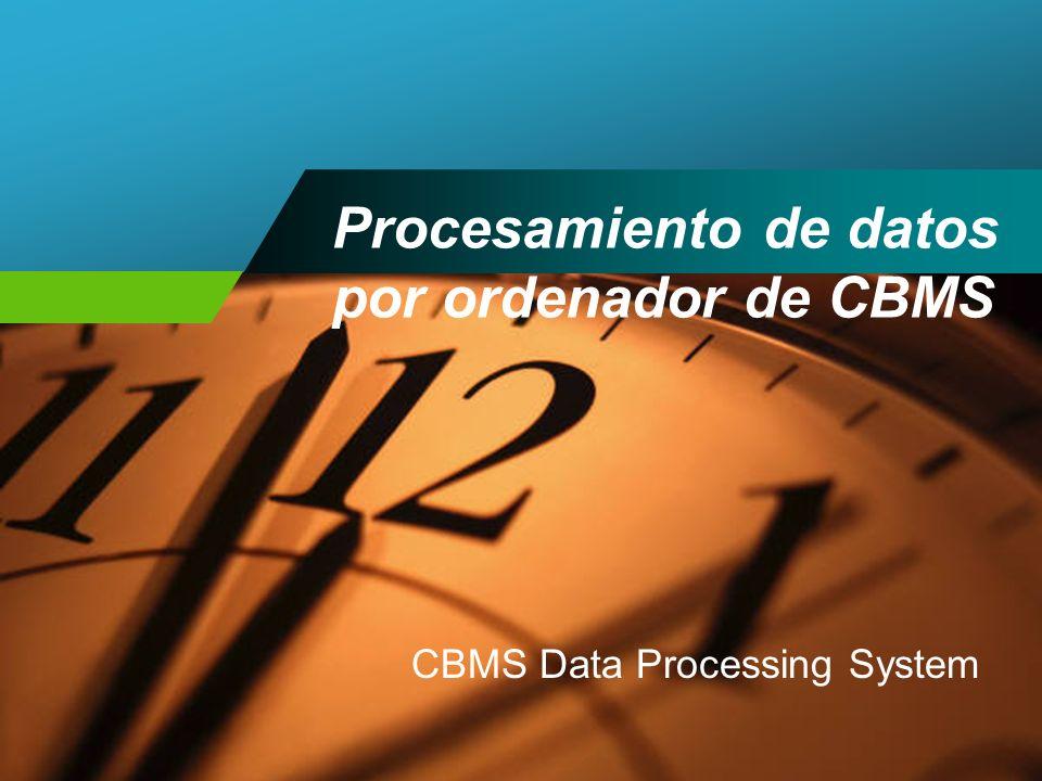 Procesamiento de datos por ordenador de CBMS CBMS Data Processing System