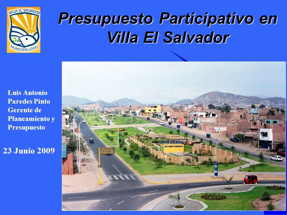 Luis Antonio Paredes Pinto Gerente de Planeamiento y Presupuesto Presupuesto Participativo en Villa El Salvador 23 Junio 2009