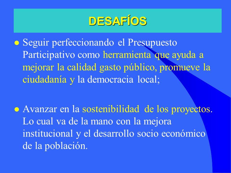 l Seguir perfeccionando el Presupuesto Participativo como herramienta que ayuda a mejorar la calidad gasto público, promueve la ciudadanía y la democr