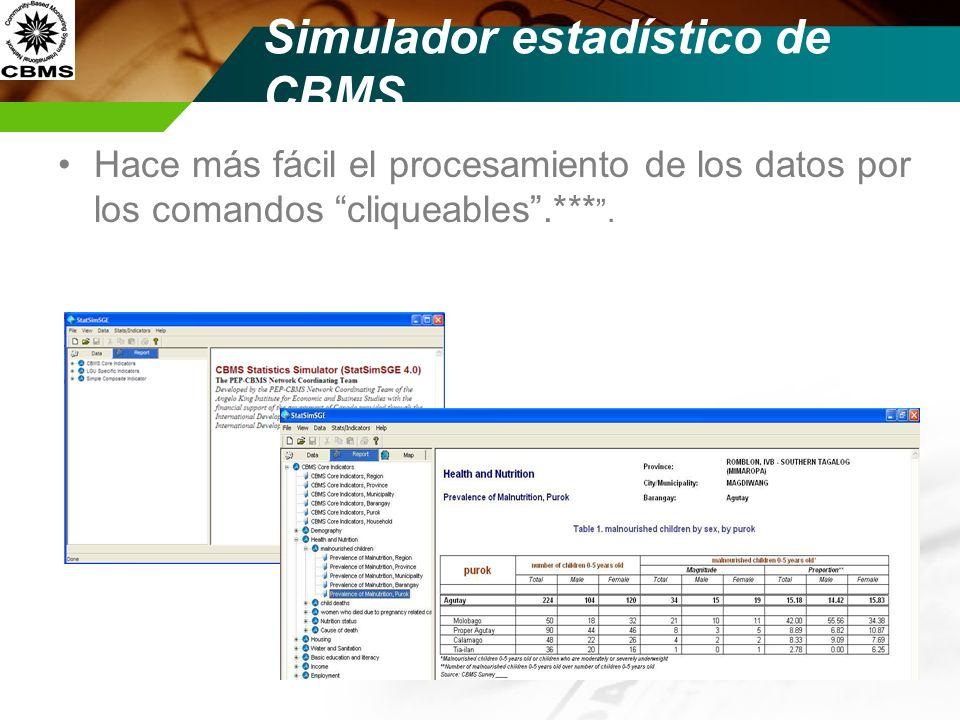 Simulador estadístico de CBMS Hace más fácil el procesamiento de los datos por los comandos cliqueables.***.
