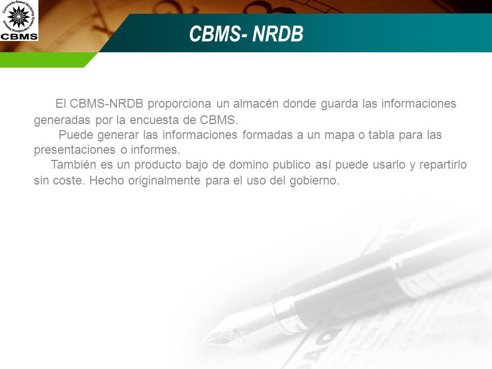 El CBMS-NRDB proporciona un almacén donde guarda las informaciones generadas por la encuesta de CBMS. Puede generar las informaciones formadas a un ma