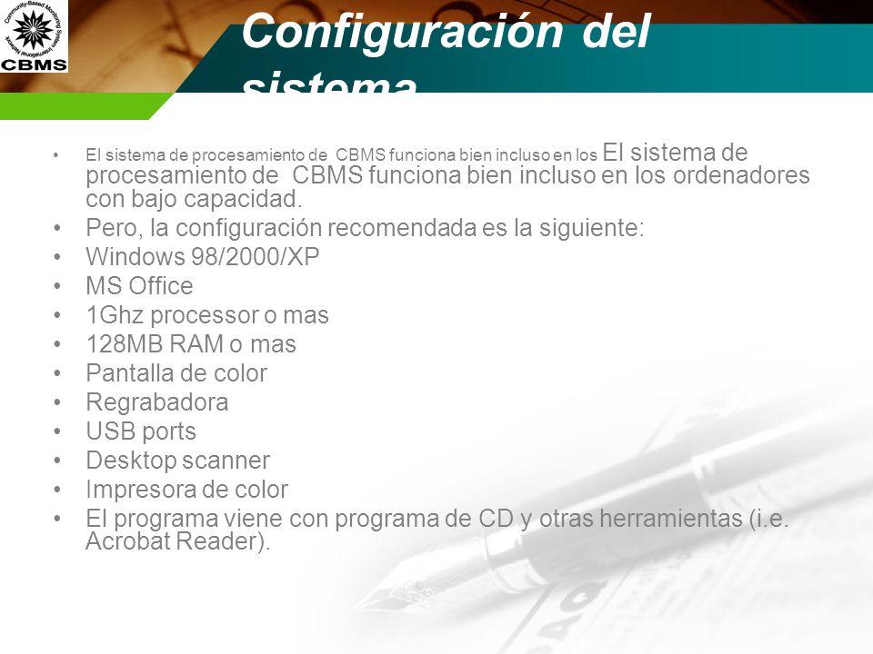 Configuración del sistema El sistema de procesamiento de CBMS funciona bien incluso en los El sistema de procesamiento de CBMS funciona bien incluso e