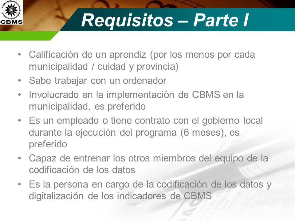 Requisitos – Parte I Calificación de un aprendiz (por los menos por cada municipalidad / cuidad y provincia) Sabe trabajar con un ordenador Involucrad