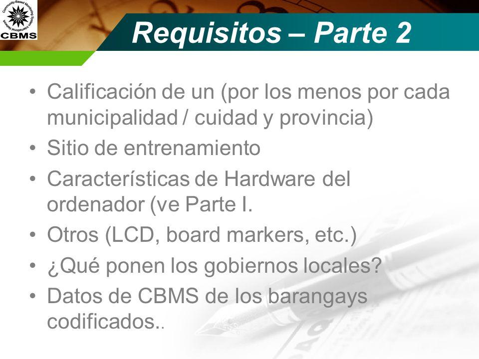 Requisitos – Parte 2 Calificación de un (por los menos por cada municipalidad / cuidad y provincia) Sitio de entrenamiento Características de Hardware