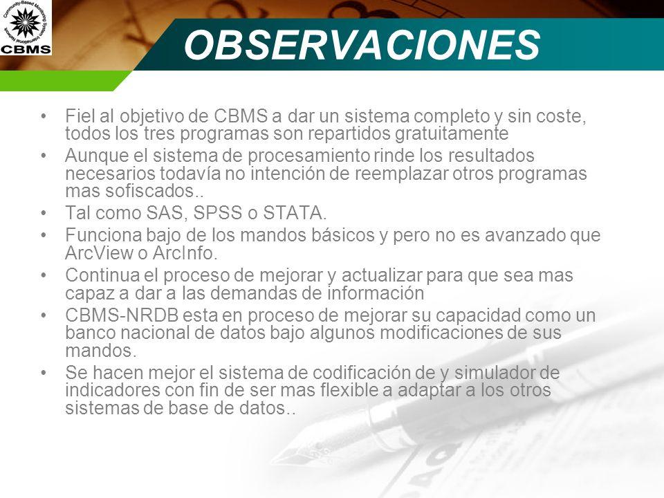 OBSERVACIONES Fiel al objetivo de CBMS a dar un sistema completo y sin coste, todos los tres programas son repartidos gratuitamente Aunque el sistema