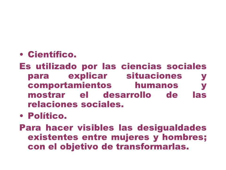 Científico. Es utilizado por las ciencias sociales para explicar situaciones y comportamientos humanos y mostrar el desarrollo de las relaciones socia