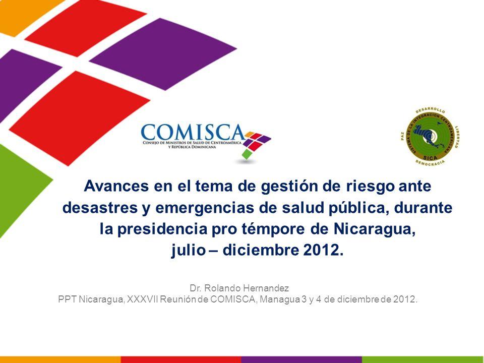 Avances en el tema de gestión de riesgo ante desastres y emergencias de salud pública, durante la presidencia pro témpore de Nicaragua, julio – diciem