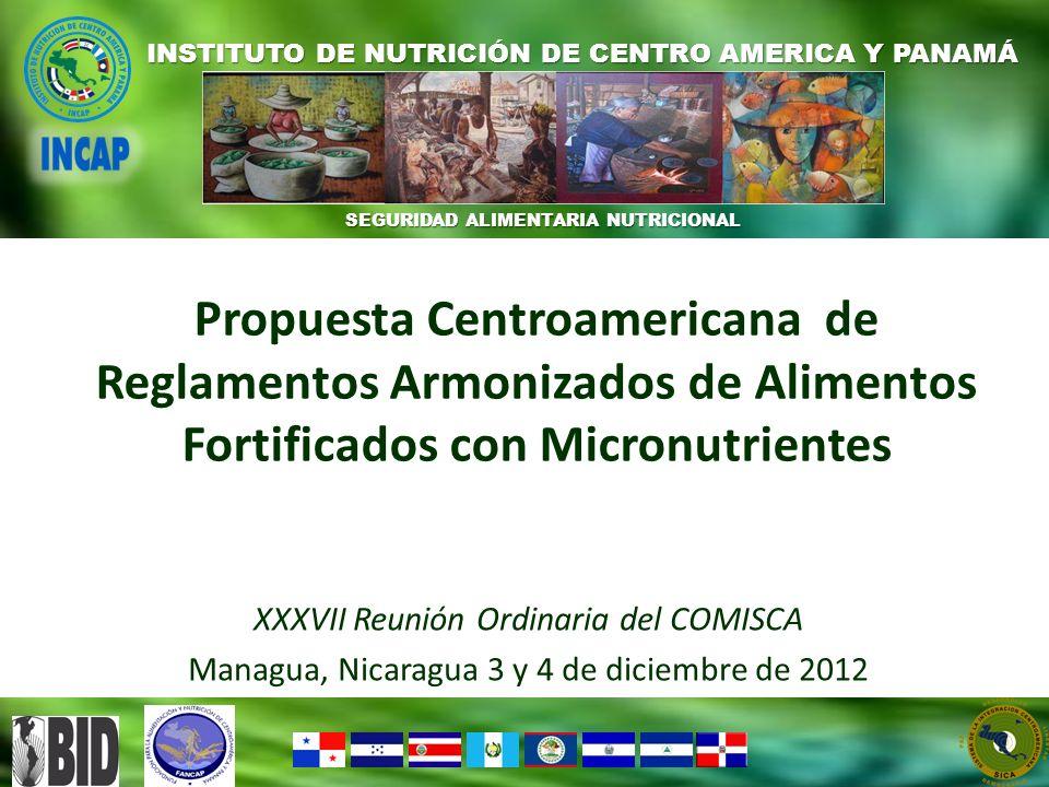 SEGURIDAD ALIMENTARIA NUTRICIONAL INSTITUTO DE NUTRICIÓN DE CENTRO AMERICA Y PANAMÁ XXXVII Reunión Ordinaria del COMISCA Managua, Nicaragua 3 y 4 de d