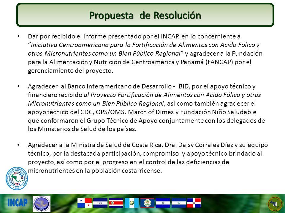 Dar por recibido el informe presentado por el INCAP, en lo concerniente aIniciativa Centroamericana para la Fortificación de Alimentos con Acido Fólic