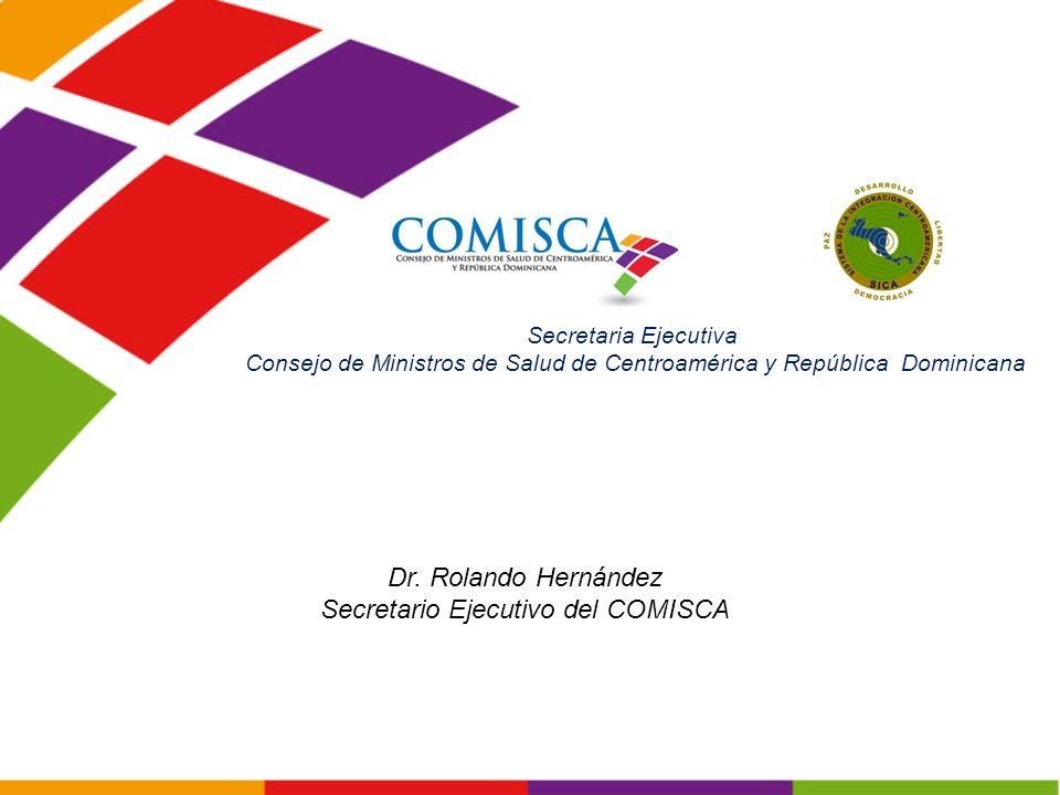Secretaria Ejecutiva Consejo de Ministros de Salud de Centroamérica y República Dominicana Dr.