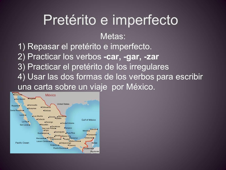Pretérito e imperfecto Metas: 1) Repasar el pretérito e imperfecto.