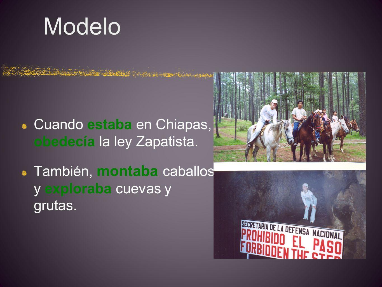 Modelo Cuando estaba en Chiapas, obedecía la ley Zapatista.