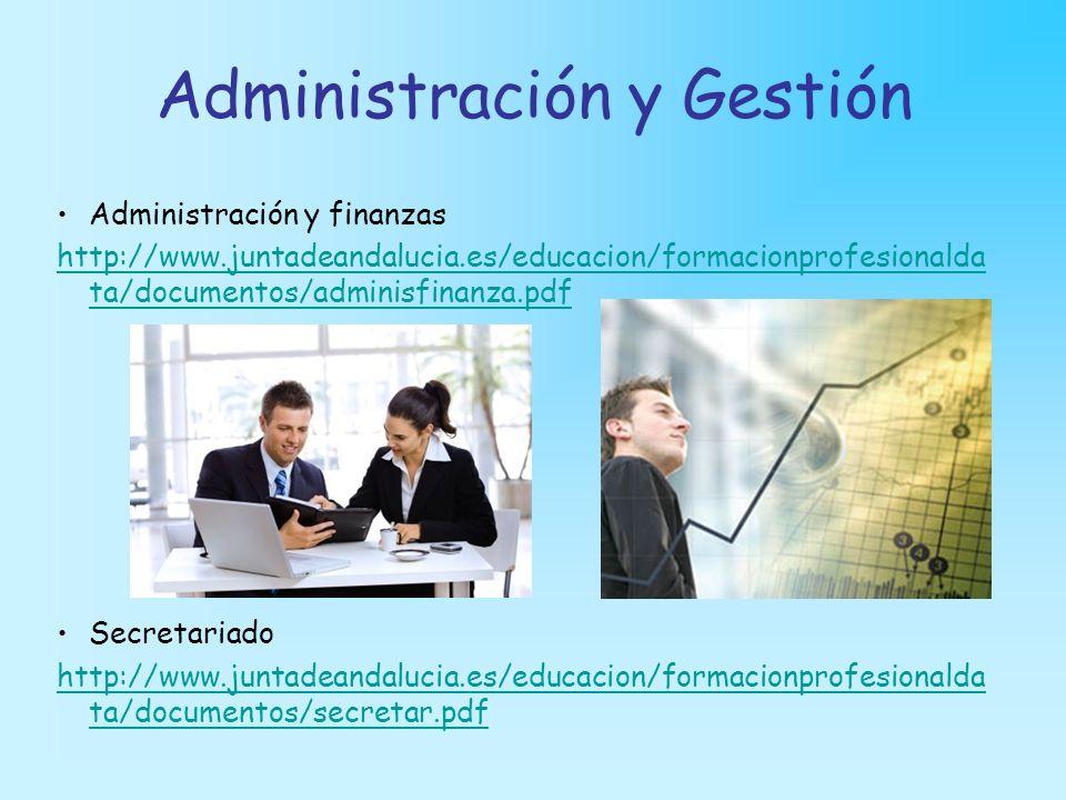 Administración y Gestión Administración y finanzas http://www.juntadeandalucia.es/educacion/formacionprofesionalda ta/documentos/adminisfinanza.pdf Se