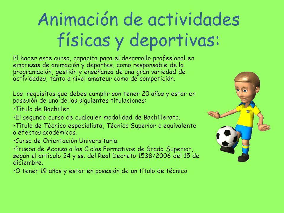 Animación de actividades físicas y deportivas: El hacer este curso, capacita para el desarrollo profesional en empresas de animación y deportes, como