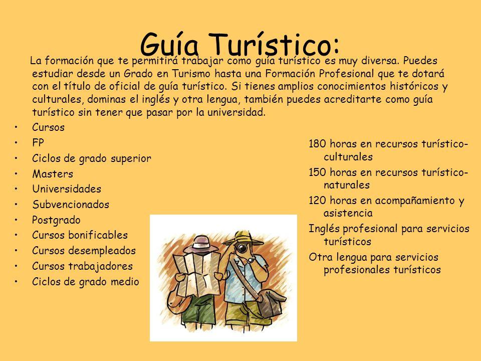 Guía Turístico: La formación que te permitirá trabajar como guía turístico es muy diversa. Puedes estudiar desde un Grado en Turismo hasta una Formaci