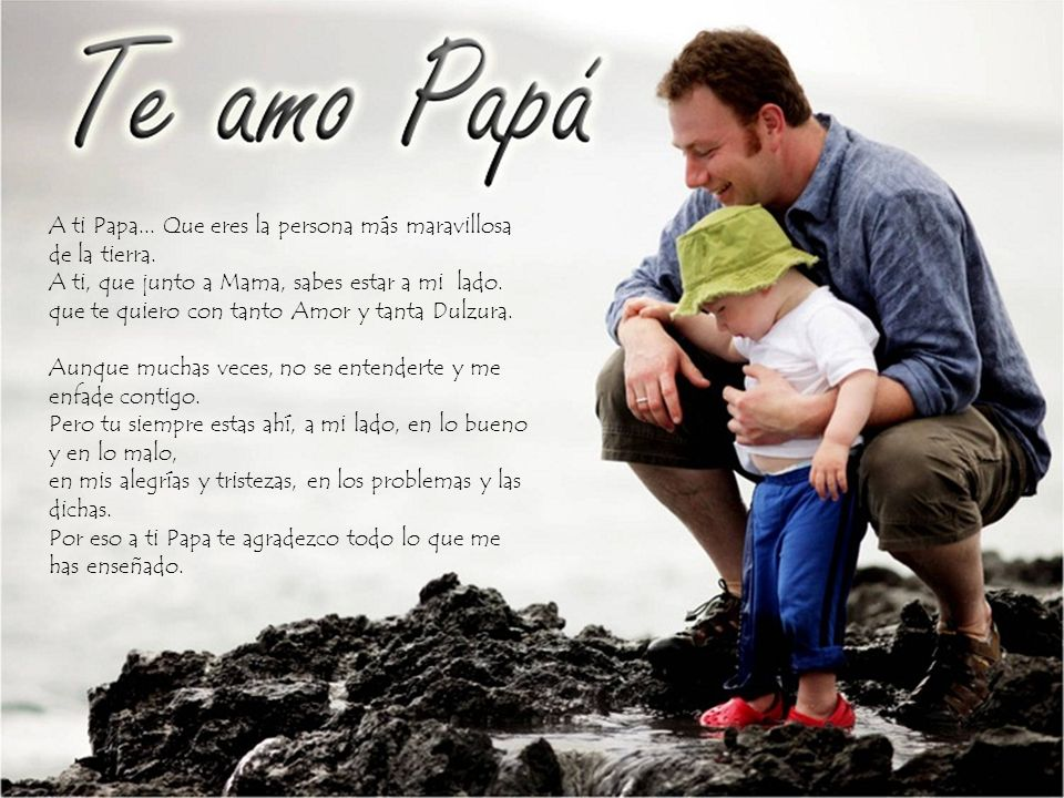 A ti Papa... Que eres la persona más maravillosa de la tierra. A ti, que junto a Mama, sabes estar a mi lado. que te quiero con tanto Amor y tanta Dul