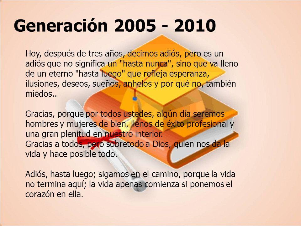 Generación 2005-2010 Acabó ya el curso escolar, al menos en lo que se refiere a las actividades cotidianas con niñas y niños en las aulas.