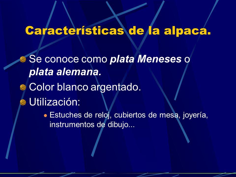 Características del cuproaluminio y cuproníquel. Elevada resistencia a la corrosión y a la tracción. Utilización: Turbinas, hélices, monedas, industri