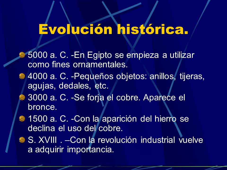 Evolución histórica.5000 a. C. -En Egipto se empieza a utilizar como fines ornamentales.