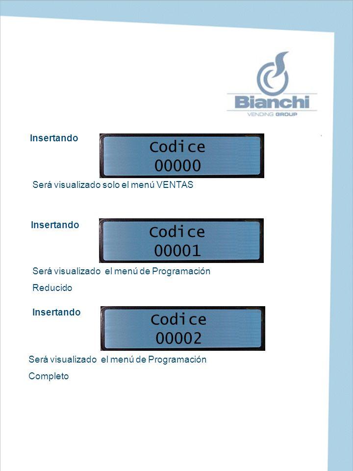 Codice 00000 Insertando Codice 00001 Insertando Será visualizado solo el menú VENTAS Será visualizado el menú de Programación Reducido Codice 00002 In