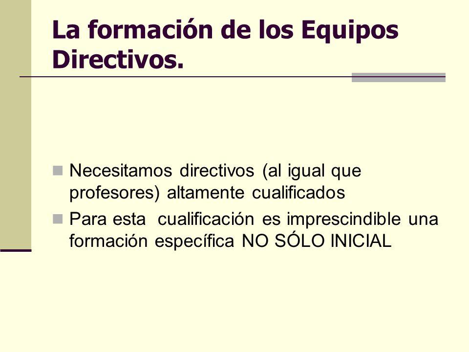 La formación de los Equipos Directivos.
