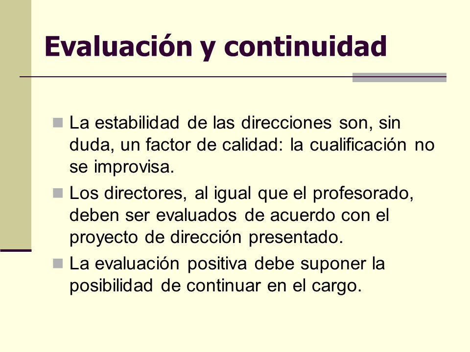Evaluación y continuidad La estabilidad de las direcciones son, sin duda, un factor de calidad: la cualificación no se improvisa.