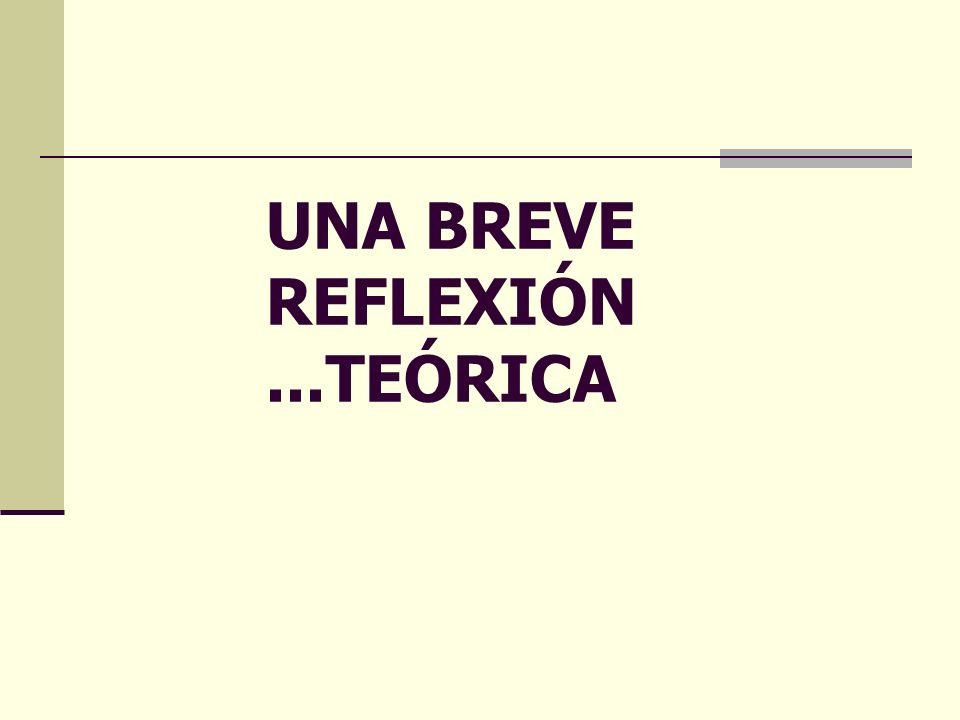 UNA BREVE REFLEXIÓN...TEÓRICA