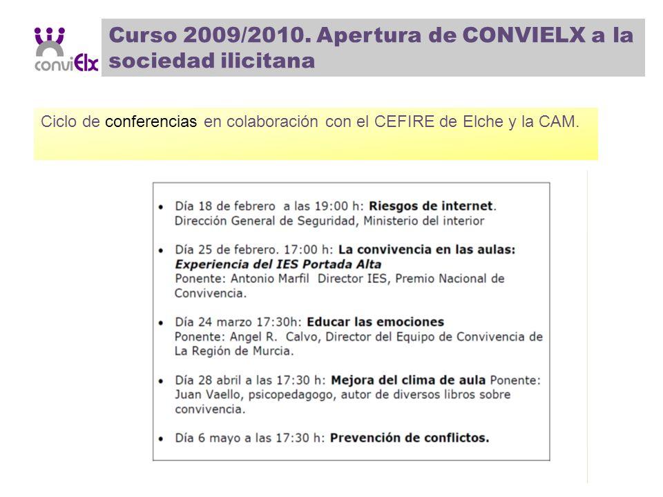 Curso 2009/2010. Apertura de CONVIELX a la sociedad ilicitana Ciclo de conferencias en colaboración con el CEFIRE de Elche y la CAM.