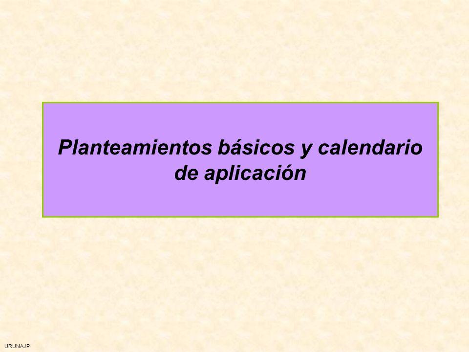 URUNAJP Planteamientos básicos y calendario de aplicación