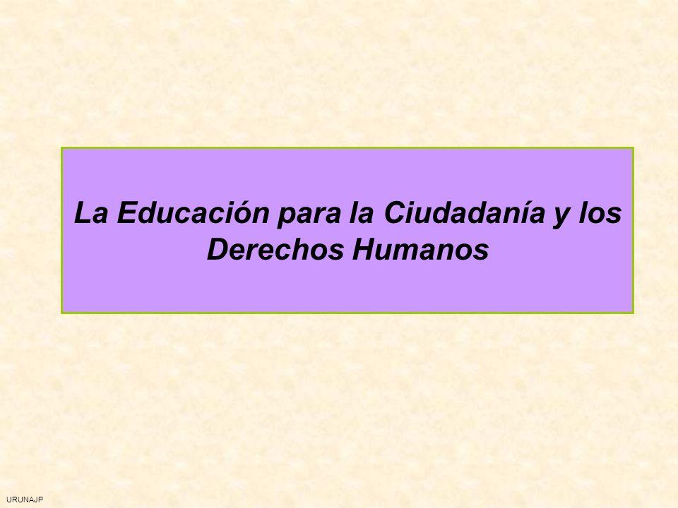 URUNAJP La Educación para la Ciudadanía y los Derechos Humanos