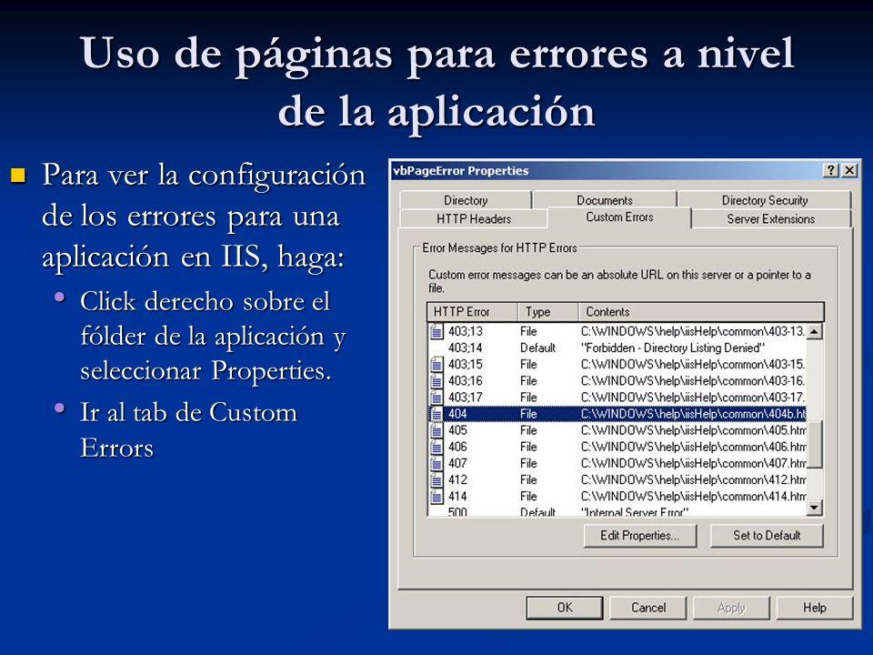Uso de páginas para errores a nivel de la aplicación Para ver la configuración de los errores para una aplicación en IIS, haga: Para ver la configurac