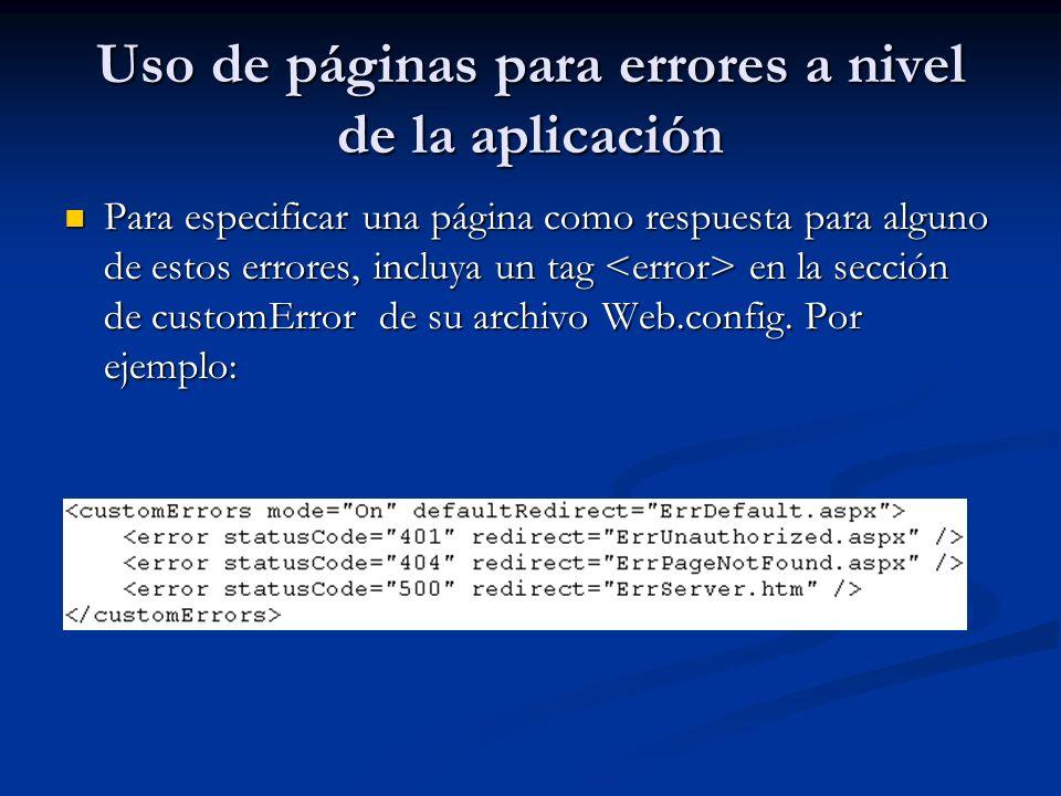 Uso de páginas para errores a nivel de la aplicación Para especificar una página como respuesta para alguno de estos errores, incluya un tag en la sec