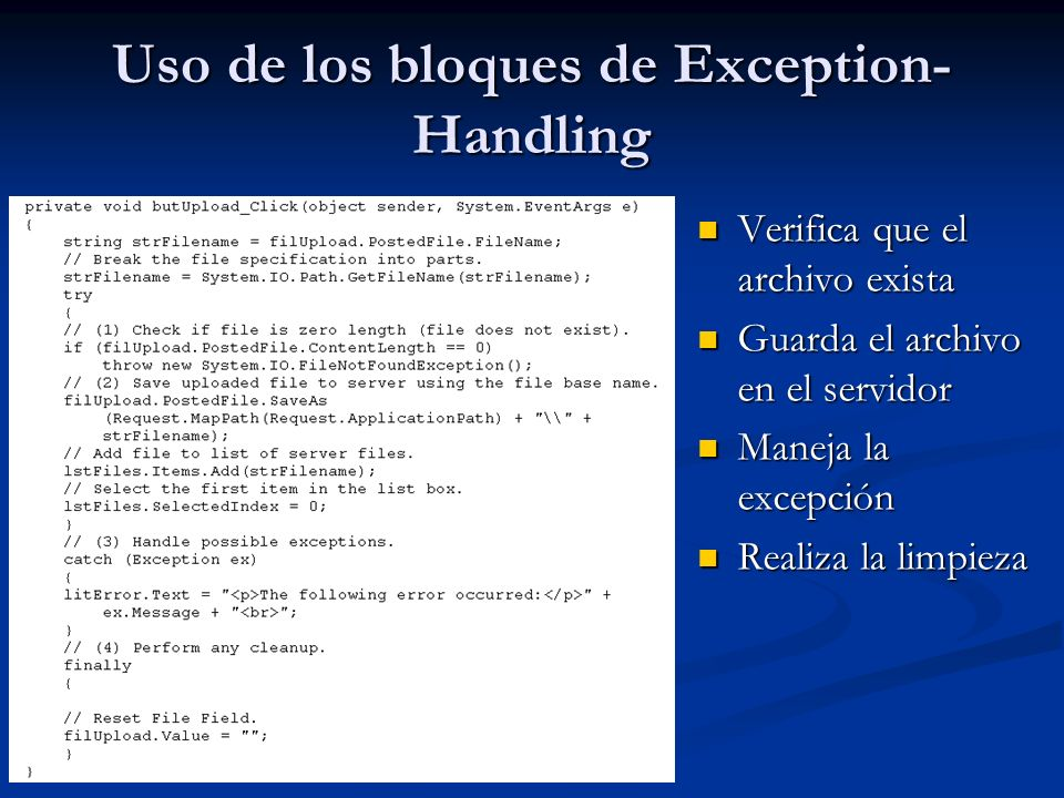 Uso de los bloques de Exception- Handling Debido a que catch se ejecuta secuencialmente, se debe organizar las sentencias de las más específicas a las más generales.