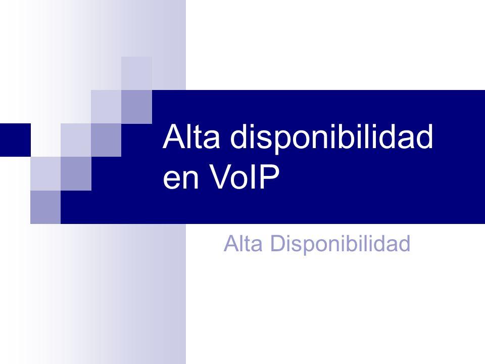 Alta disponibilidad en VoIP Alta Disponibilidad