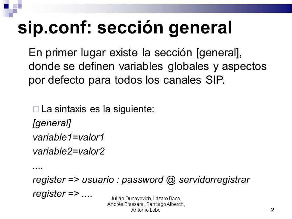 sip.conf: sección general En primer lugar existe la sección [general], donde se definen variables globales y aspectos por defecto para todos los canal