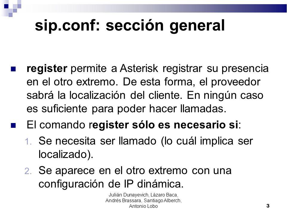 sip.conf: sección general register permite a Asterisk registrar su presencia en el otro extremo. De esta forma, el proveedor sabrá la localización del