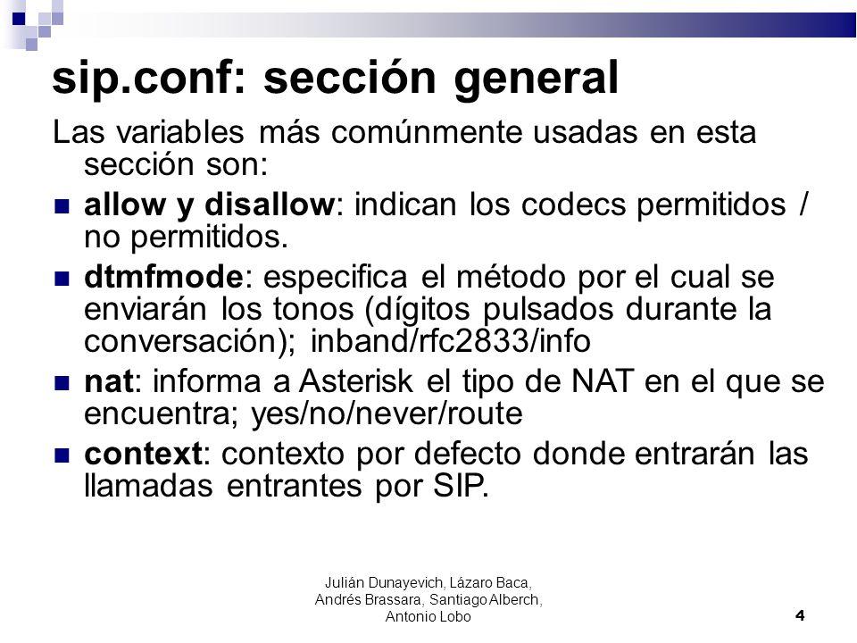 sip.conf: sección general Las variables más comúnmente usadas en esta sección son: allow y disallow: indican los codecs permitidos / no permitidos. dt