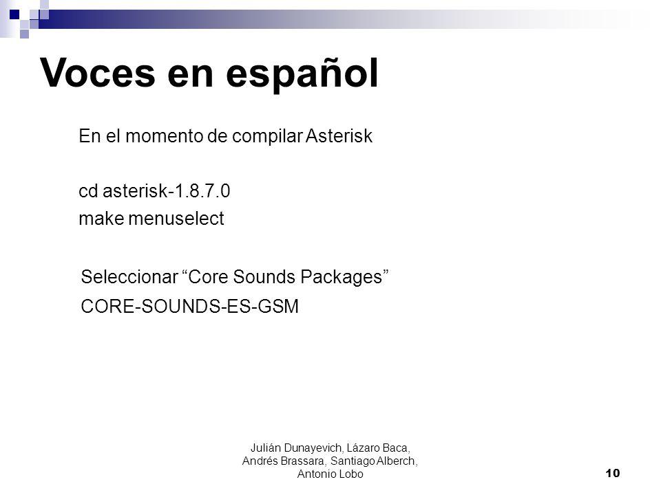 Julián Dunayevich, Lázaro Baca, Andrés Brassara, Santiago Alberch, Antonio Lobo 10 En el momento de compilar Asterisk cd asterisk-1.8.7.0 make menusel