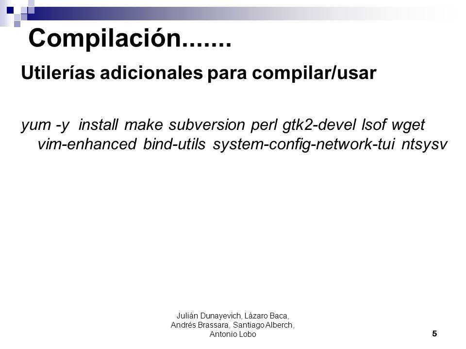 Julián Dunayevich, Lázaro Baca, Andrés Brassara, Santiago Alberch, Antonio Lobo 5 Compilación....... Utilerías adicionales para compilar/usar yum -y i