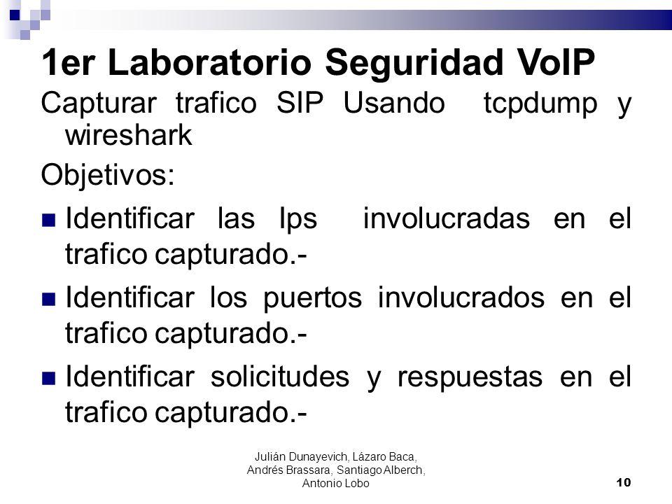 1er Laboratorio Seguridad VoIP Capturar trafico SIP Usando tcpdump y wireshark Objetivos: Identificar las Ips involucradas en el trafico capturado.- I