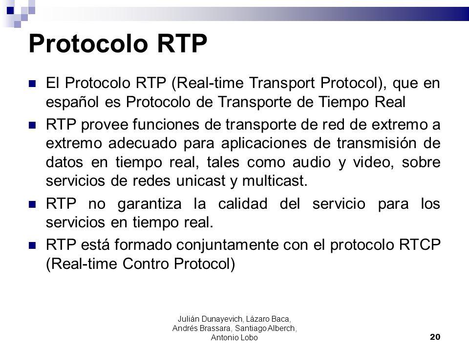 Protocolo RTP El Protocolo RTP (Real-time Transport Protocol), que en español es Protocolo de Transporte de Tiempo Real RTP provee funciones de transp