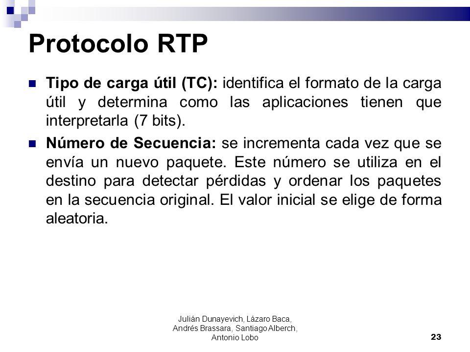 Protocolo RTP Tipo de carga útil (TC): identifica el formato de la carga útil y determina como las aplicaciones tienen que interpretarla (7 bits). Núm