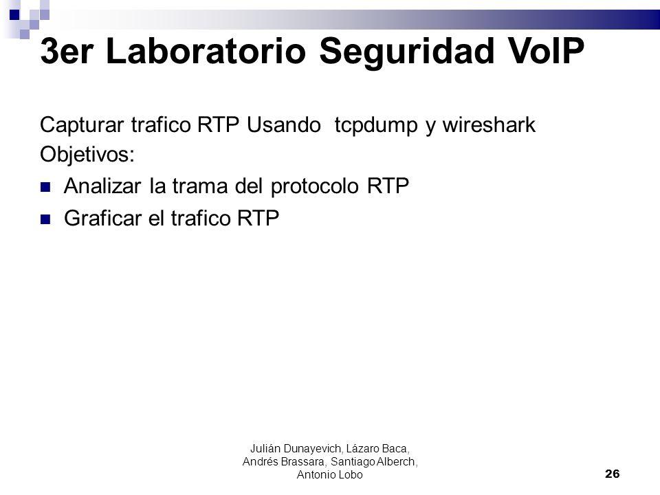 3er Laboratorio Seguridad VoIP Capturar trafico RTP Usando tcpdump y wireshark Objetivos: Analizar la trama del protocolo RTP Graficar el trafico RTP