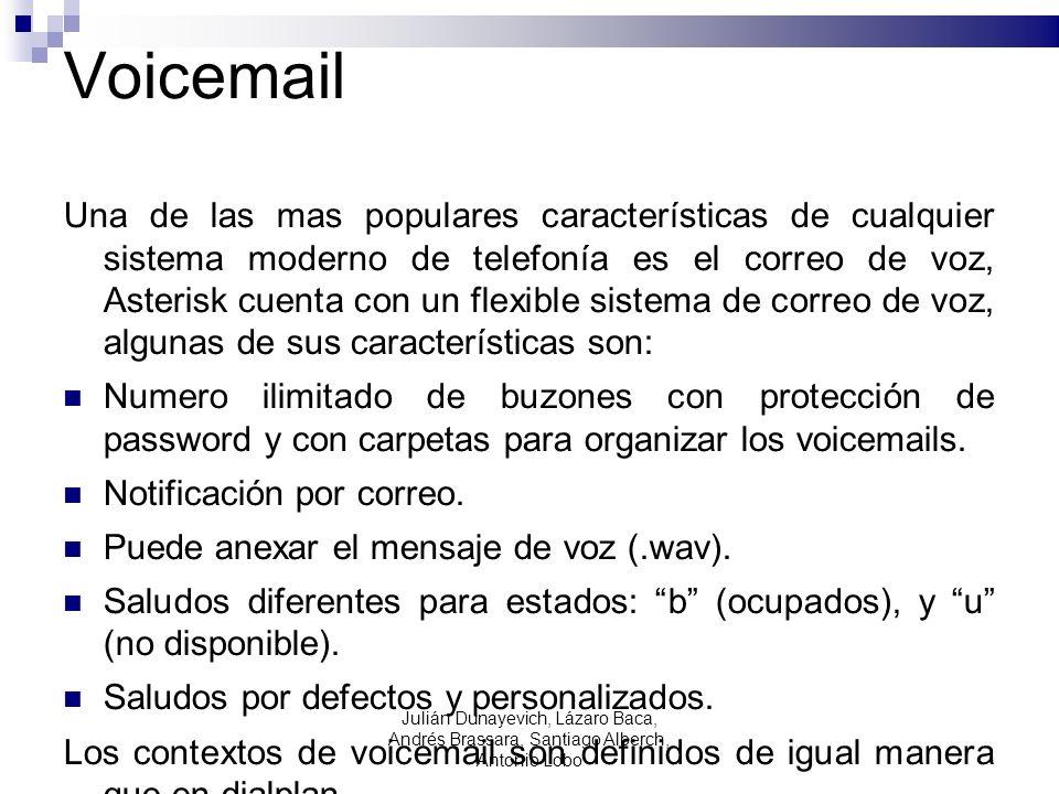 Correo de Voz (voicemail.conf) Algunas variables que permiten enviar el mensaje adjunto al correo (opcional) mailcmd=/usr/sbin/sendmail -t attach=yes mailbox => password,nombre,e-mail,pager-email,opciones Donde: mailbox: número de mailbox, generalmente asociado al número de extensión.