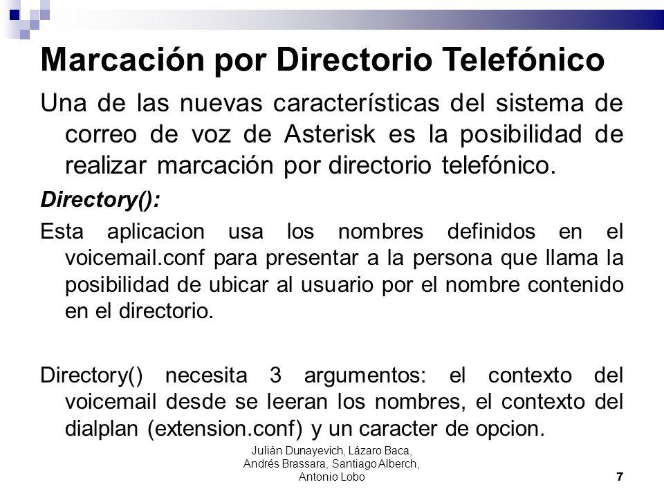 Marcación por Directorio Telefónico Por defecto Directory() busca en el directorio por el apellido, pero si le pasamos la opción f, buscara por nombres.